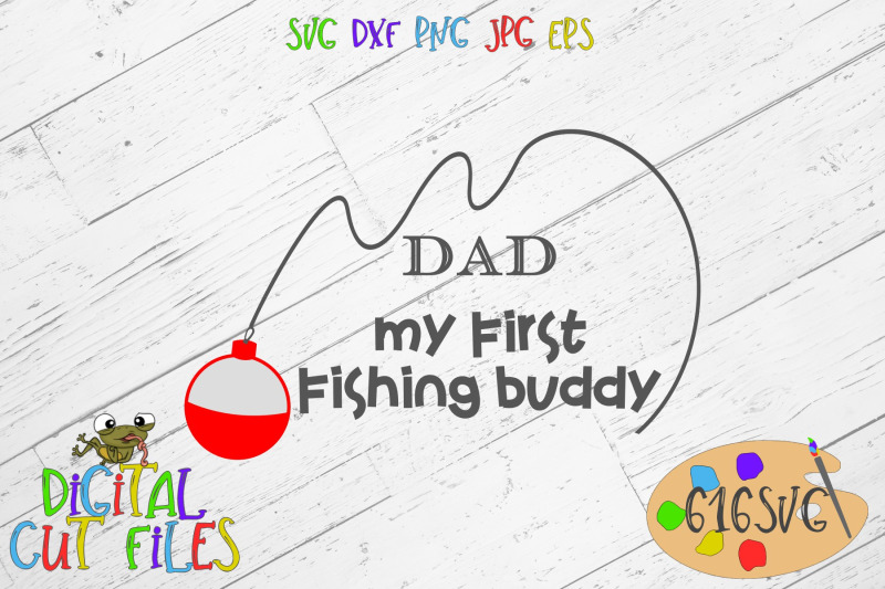 Dad My First Fishing Buddy Svg By 616svg Thehungryjpeg Com