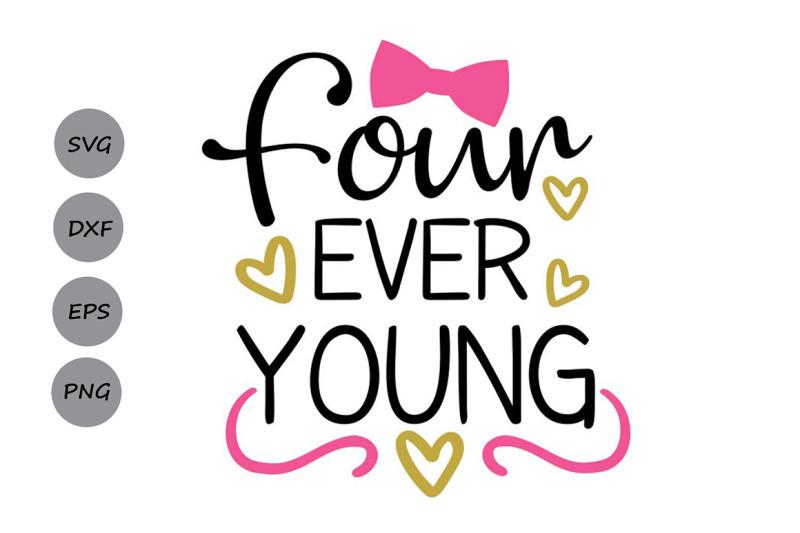 Four Ever Young Svg Birthday Svg Fourth Birthday Svg Girls