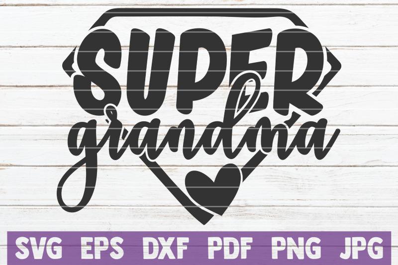 Super Grandma Svg Cut File By Mintymarshmallows Thehungryjpeg Com