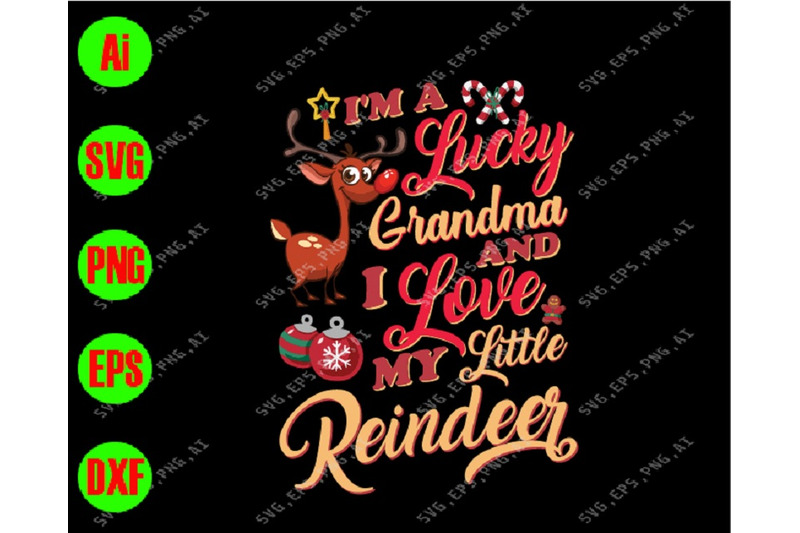 I M A Lucky Grandma And I Love My Little Reindeer Svg Dxf Eps Png