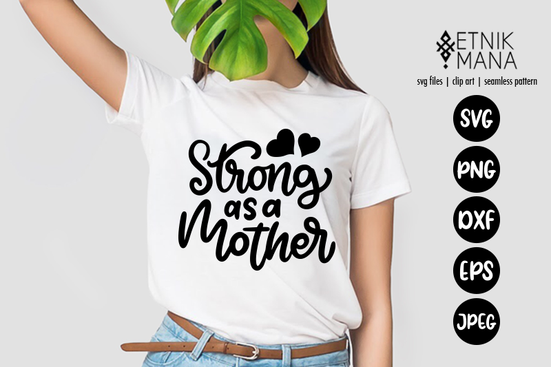 Women S Day Strong As A Mother Svg By Etnik Mana Thehungryjpeg Com
