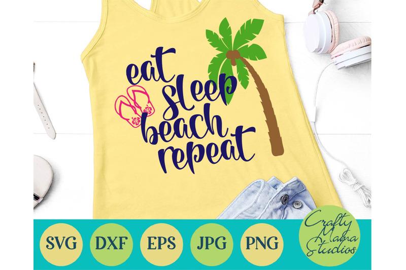 Eat Sleep Beach Repeat Svg Beach Svg By Crafty Mama Studios