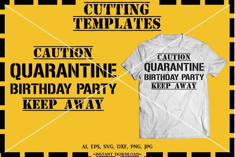 Quarantine Birthday Birthday Silhouette Cricut Cameo Svg D