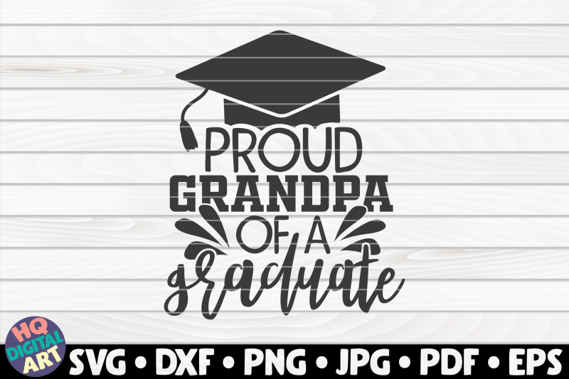 Proud Grandpa Of A Graduate Svg Graduation Quote By Hqdigitalart