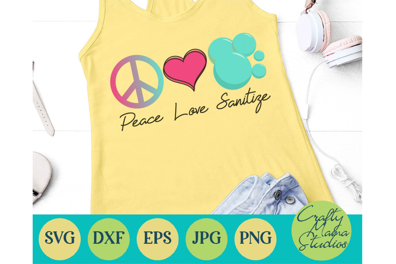 Peace Love Sanitize Svg Quarantine Svg Wash Your Hands By Crafty