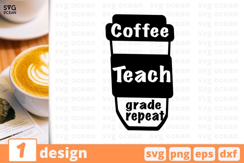 1 Coffee Teach Svg Bundle Quotes Cricut Svg By Svgocean