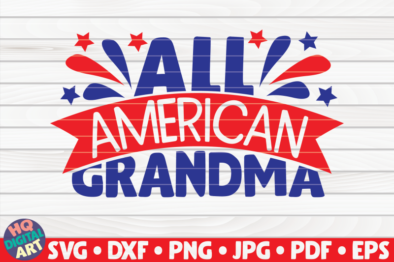 All American Grandma Svg 4th Of July Quote By Hqdigitalart