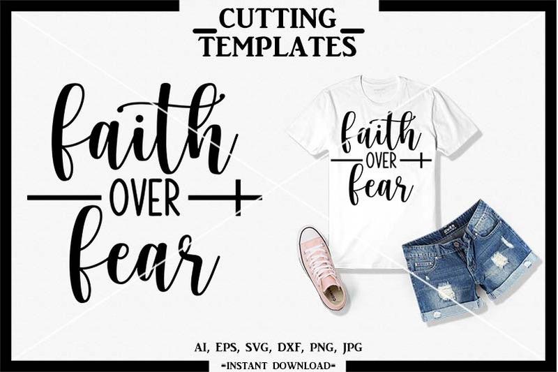 Faith Over Fear Svg Faith Svg Jesus Svg Silhouette Cameo By Design Time Thehungryjpeg Com