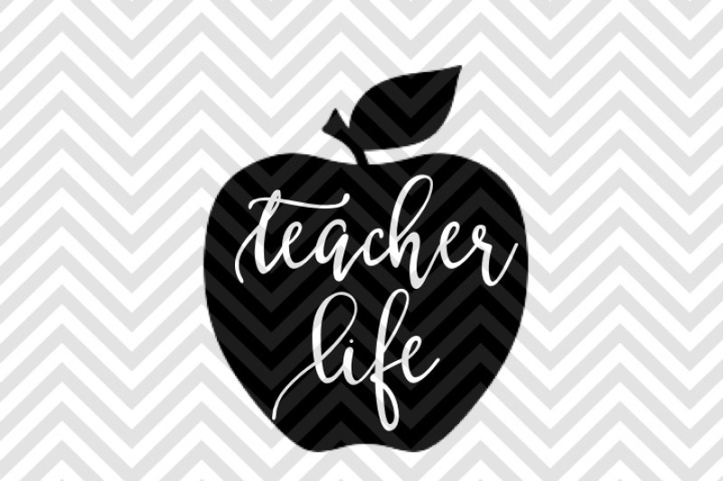 Teacher Life Apple SVG and DXF Cut File • Png • Download File