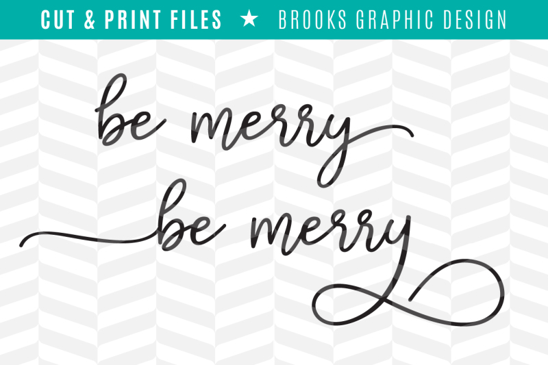 Download Free Be Merry Dxf Svg Png Pdf Cut & Print Files Crafter File