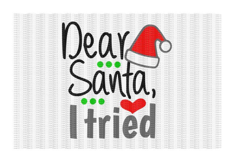 46+ Dear Santa, I Really Tried Cutting File Image