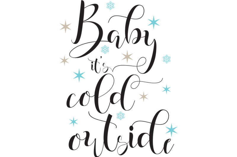 Baby It\'s Cold Outside SVG Scalable Vector Graphics Design ...