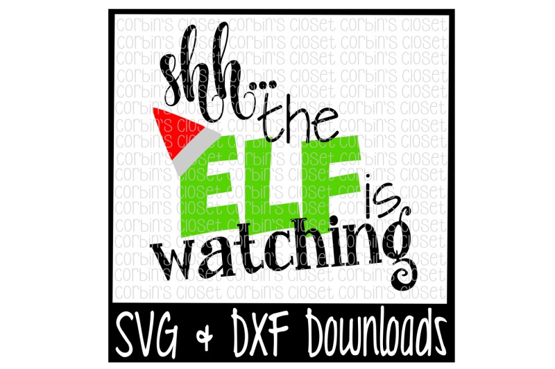 Free Shh The Elf Is Watching Cutting File Crafter File Download Free Svg Files Craftables