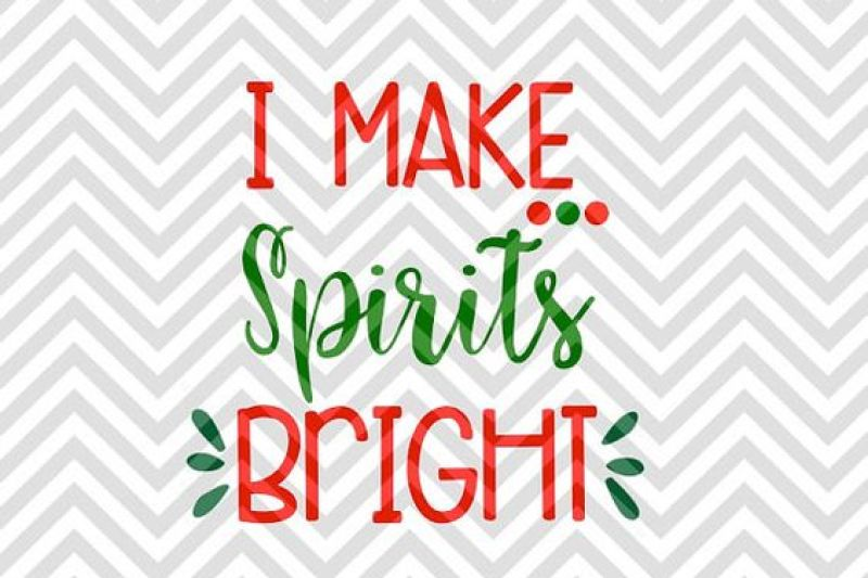 I Make Spirits Bright Svg And Dxf Cut File Png Download File