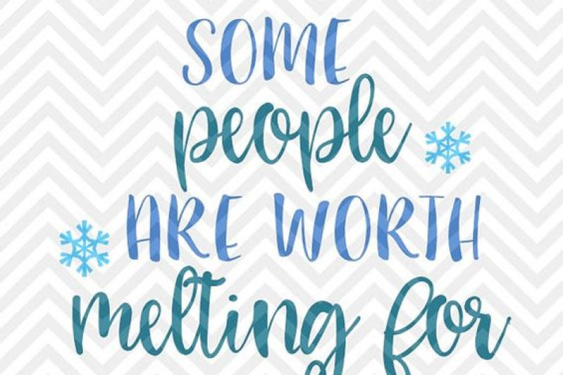 Some People Are Worth Melting For Snow Snowflake Christmas Love Svg And Dxf Cut File Png Download File Cricut Silhouette By Kristin Amanda Designs Svg Cut Files Thehungryjpeg Com
