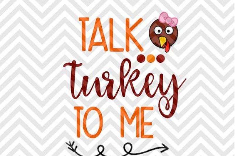 Talk Turkey To Me Thanksgiving Funny Kids Turkey Svg And Dxf Cut File Png Download File Cricut Silhouette By Kristin Amanda Designs Svg Cut Files Thehungryjpeg Com