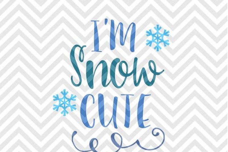 I M Snow Cute Christmas Snow Snowflake Love Kids Svg And Dxf Cut