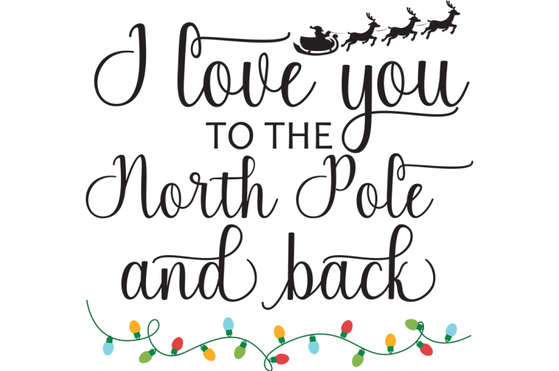Free I Love You To The North Pole And Back Svg Crafter File Free Svg Cut Files Best Download