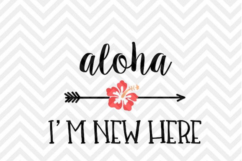 Aloha I M New Here Baby Onesie Newborn Birth Announcement Svg And