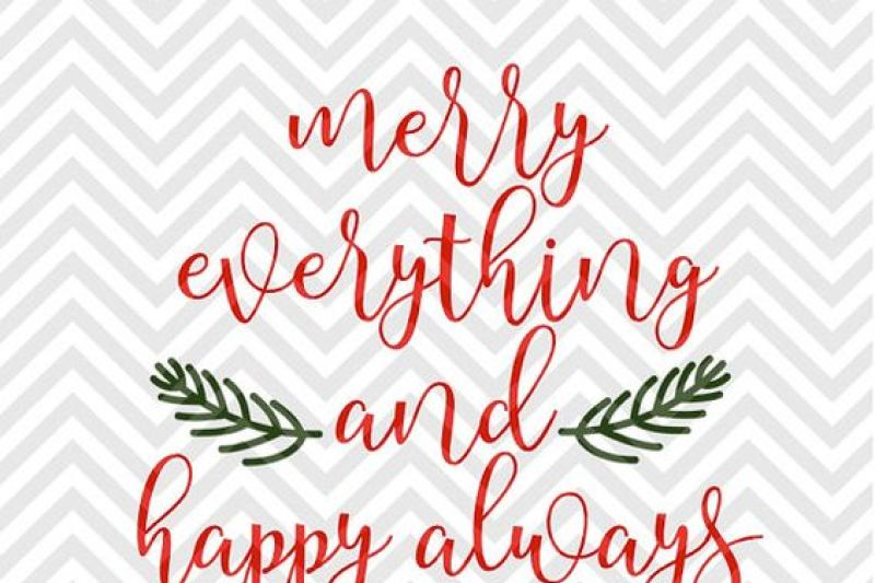 Merry Everything And Happy Always Christmas Svg And Dxf Cut File