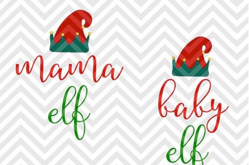 Mama Elf Baby Elf Christmas Svg And Dxf Cut File Png Download