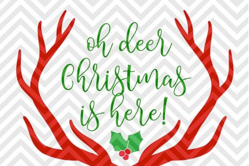 Oh Deer Christmas Is Here Antlers Svg And Dxf Cut File Png