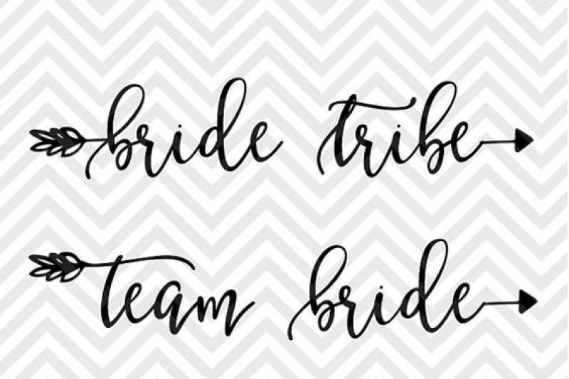 Bride Tribe Team Bride Arrow Bridal Party Svg And Dxf Cut File