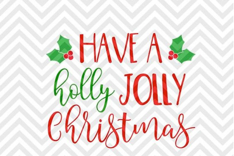 Holly Jolly Christmas.Have A Holly Jolly Christmas Santa Mistletoe Svg And Dxf Cut