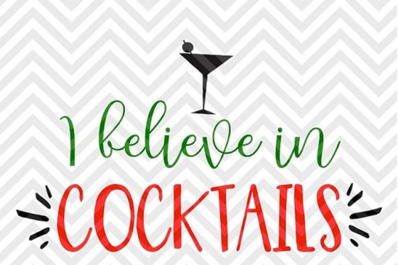 I Believe In Cocktails Christmas Wine Svg And Dxf Cut File Png Download File Cricut Silhouette Scalable Vector Graphics Design Icons Svg File Graphic Resource