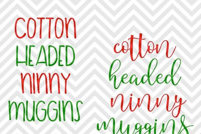 Cotton Headed Ninny Muggins Christmas Svg And Dxf Cut File Png