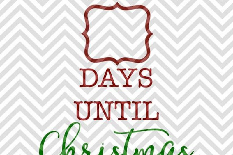 Days Until Christmas Svg Free.Free Days Until Christmassvg And Dxf Cut File Png