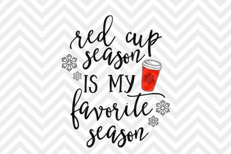 Red Cup Season Is My Favorite Season Coffee Christmas Svg And Dxf Cut File Png Download File Cricut Silhouette By Kristin Amanda Designs Svg Cut Files Thehungryjpeg Com