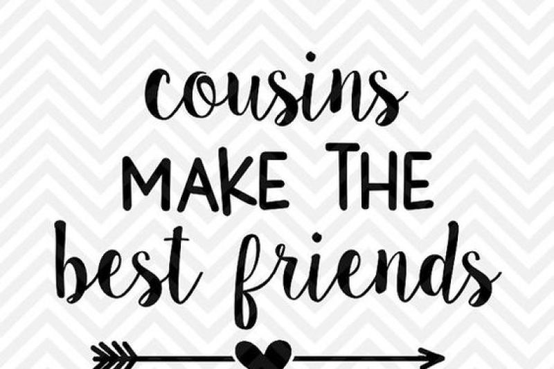 Cousins Make The Best Friends By Kristin Amanda Designs Svg Cut
