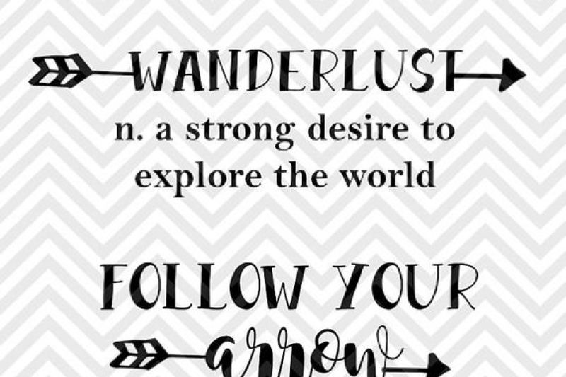 Wanderlust Follow Your Arrow Svg And Dxf Cut File Png Download