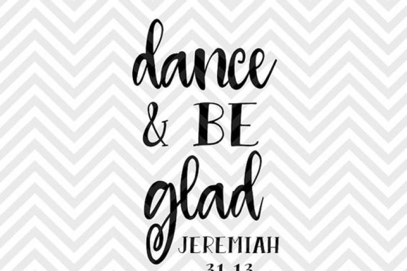 Dance And Be Glad Jeremiah Bible Verse Svg And Dxf Cut File Png