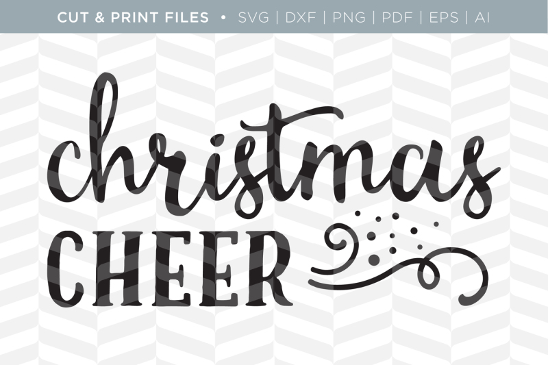 Christmas Cheer Dxf Svg Png Pdf Cut Print Files Design Download Svg Files Fairy Tales
