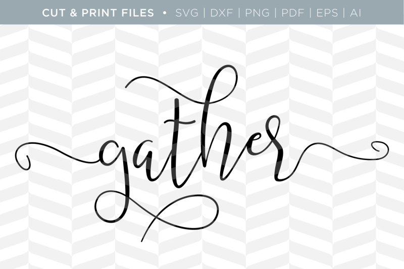 Free Gather Dxf Svg Png Pdf Cut Print Files Crafter File Download Free Svg Cut Files For Silhouette And Cameo