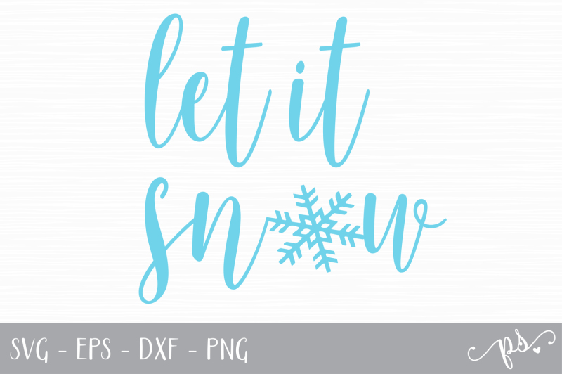 Free Let It Snow Cut File Svg Eps Dxf Png Svg Free Download Svg Files For Cricut Silhouette