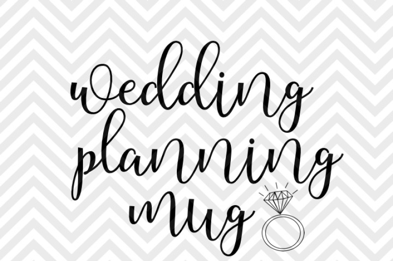 Wedding Planning Mug Svg And Dxf Eps Cut File Png Vector
