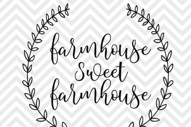 Farmhouse Sweet Farmhouse Laurel Wreath SVG and DXF EPS Cut