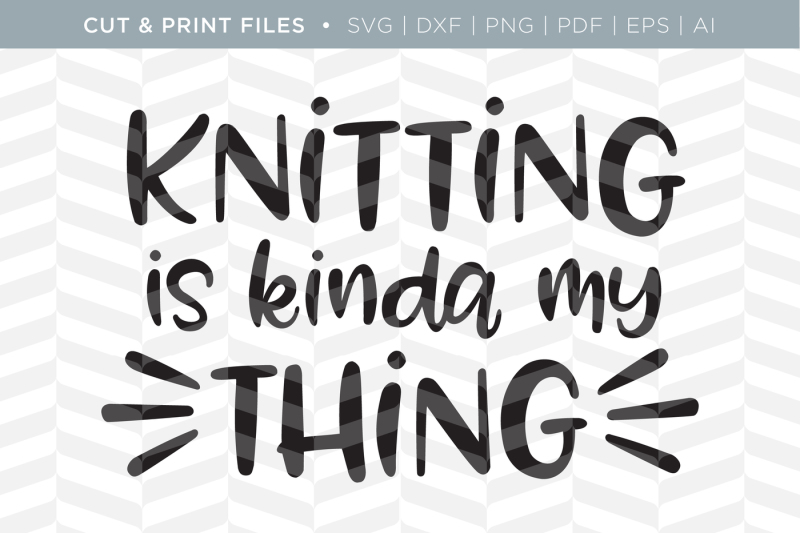 Free Knitting Dxf Svg Png Pdf Cut Print Files Crafter File The Best Free Svg Files For Cricut Silhouette Cricut Images