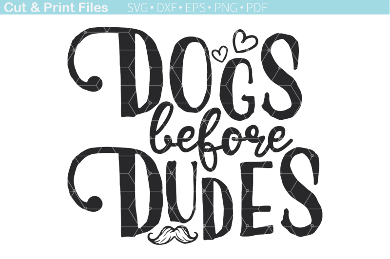 Download Free Dogs Before Dudes Cutting File Crafter File