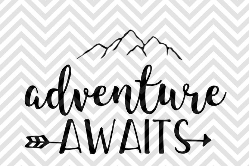 Download Adventure Awaits Svg And Dxf Cut File Ò Png Ò Vector Ò Calligraphy Ò Download File Ò Cricut Ò Silhouette Image