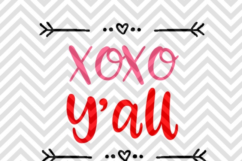 Free Xoxo Y All Valentine S Day Svg And Dxf Eps Cut File Cricut Silhouette Crafter File Free Cut Files Include Svg Dxf Eps And Png Files