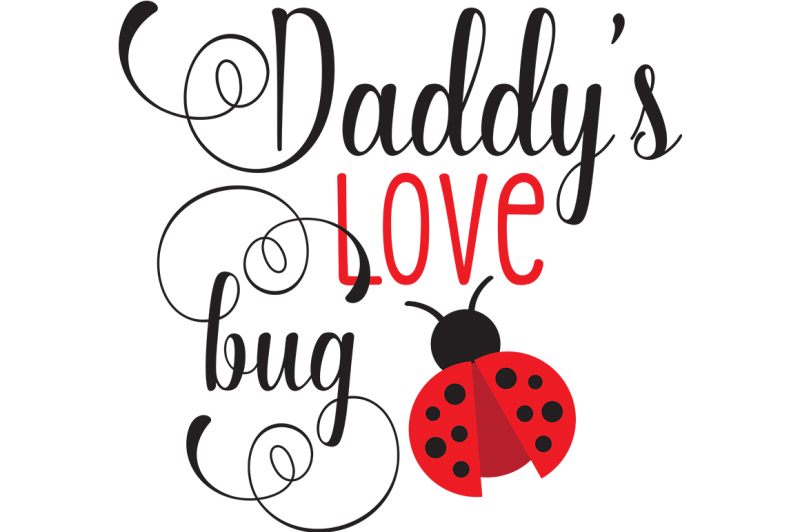 Download Free Daddy's Love Bug SVG Crafter File - The Best Free SVG ...