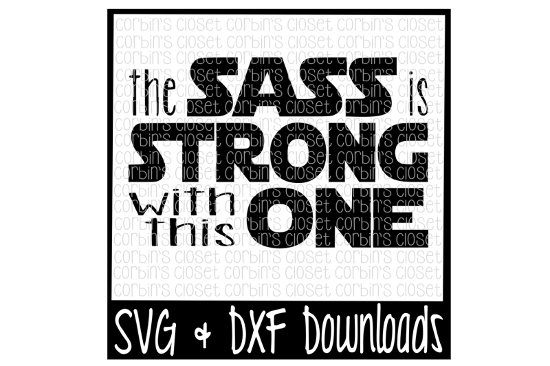 Free Sass Svg Sass Is Strong With This One Svg Cut File Svg Free Cameo