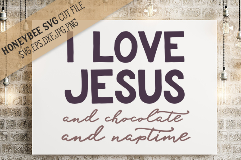 I Love Jesus Chocolate Naptime By Honeybee Svg Thehungryjpeg Com