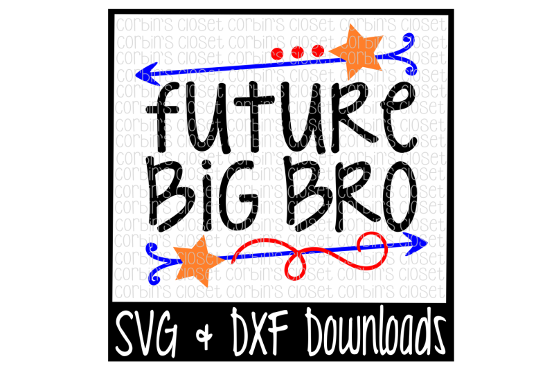 Free Big Bro Svg Future Big Bro Cut File Crafter File Free Svg Cut Files