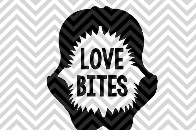 Love Bites Valentine S Day Svg And Dxf Eps Cut File Cricut