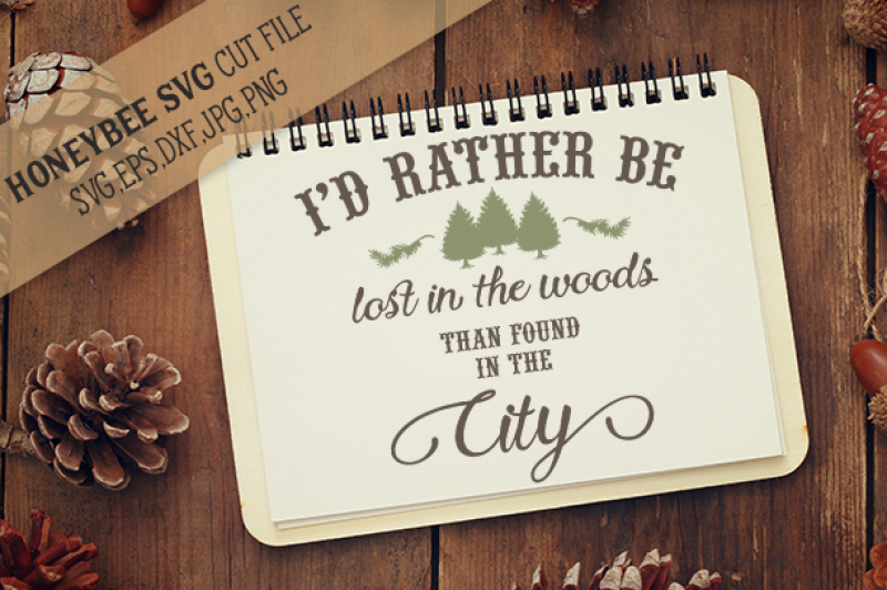 I D Rather Be Lost In The Woods Design The Best Free Svg Files For Cricut